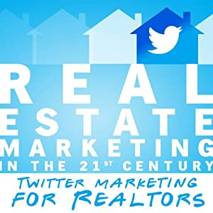 Real Estate Marketing in the 21st Century Audiobook