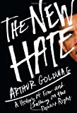 The New Hate, Arthur Goldwag, 0307379698
