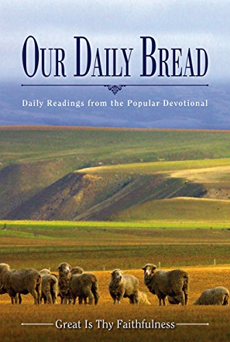 Our Daily Bread  Great Is Thy Faithfulness  Our Daily Bread Book   Daily Readings