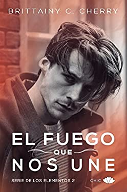 El fuego que nos une (Los Elementos 2) (Spanish Edition)