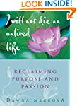 I Will Not Die an Unlived Life: Recla...