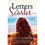 Letters for Scarlet: A Novel (Friendship & Secrets Book 2)