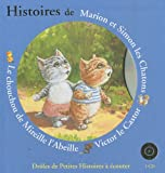 """Afficher """"Histoires de Marion et Simon les chatons, Victor le castor, le chouchou de Mireille l'abeille"""""""