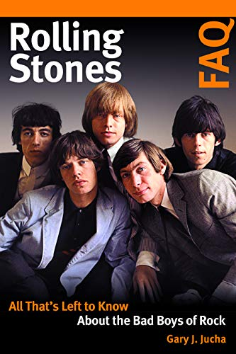 Rolling Stones FAQ: All That's Left to Know About the Bad Boys of Rock