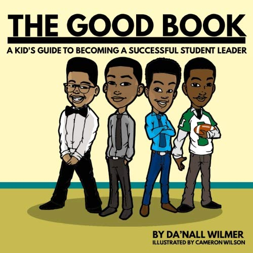 The Good Book: A Kid's Guide to Becoming a Successful Student Leader