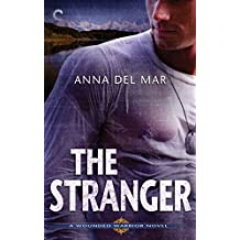 The Stranger: An Alaskan Alpha Hero Romantic Suspense Novel (A Wounded Warrior Novel)