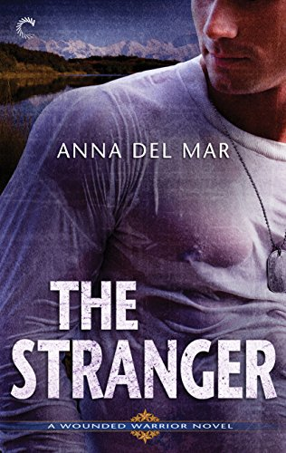 The Stranger: An Alaskan Alpha Hero Romantic Suspense Novel (A Wounded  Warrior Novel Book 2)