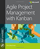 Agile Project Management with Kanban, Brechner, Eric, 0735698953