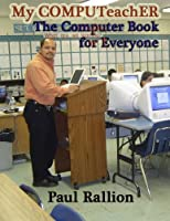 My COMPUTeachER, The Computer Book for Everyone Front Cover