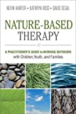 img - for Nature-Based Therapy: A Practitioner's Guide to Working Outdoors with Children, Youth, and Families book / textbook / text book