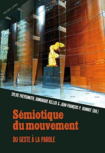 Sémiotique Du Mouvement (Anglais) Broché – 21 mai 2015 Sylvie Freyermuth Dominique Keller Jean-Francois Bonnot Peter Lang AG