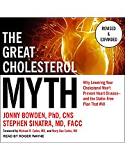 The Great Cholesterol Myth, Revised and Expanded: Why Lowering Your Cholesterol Won't Prevent Heart Disease - and the Statin-Free Plan That Will