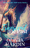Transcend the Past (The For Love of Fae Trilogy Book 2)
