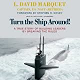img - for Turn the Ship Around! A True Story of Building Leaders by Breaking the Rules (LIBRARY EDITION) by L. David Marquet (2014-03-01) book / textbook / text book