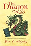 The Dragon, Kirk E. Shipley, 1483674673
