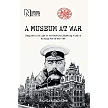 A Museum at War: Snapshots of the Natural History Museum During World War One