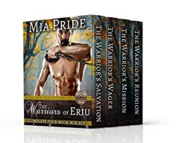 The Warriors of Eriu Complete Four Book Box Set: A Steamy Celtic Historical Romance Series by [Pride, Mia]