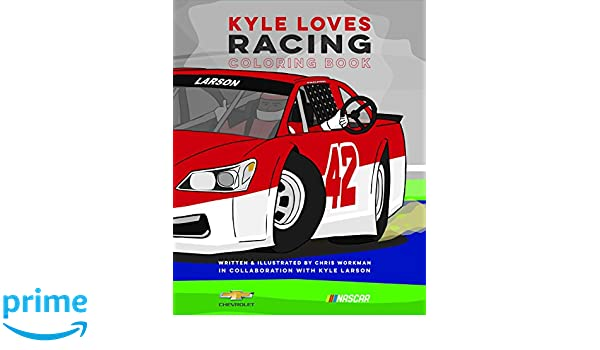 Kyle Loves Racing Coloring Book Chris Workman 9780996286985 Amazon Books