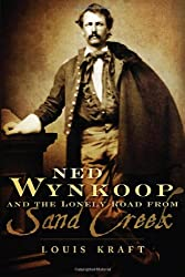 Ned Wynkoop and the Lonely Road from Sand Creek