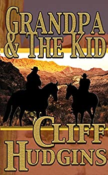 Grandpa And The Kid (Viejo Series Book 7) by [Hudgins, Cliff]