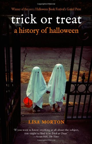 Trick or Treat: A History of Halloween