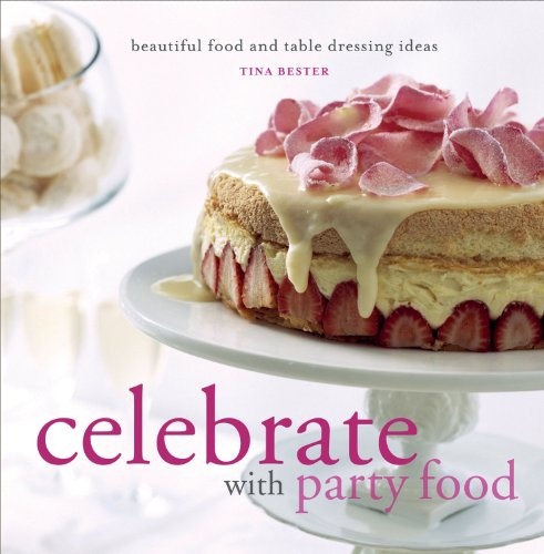 Download celebrate with party food beautiful food and table download celebrate with party food beautiful food and table dressing ideas book pdf audio iddqd2o16 forumfinder Images