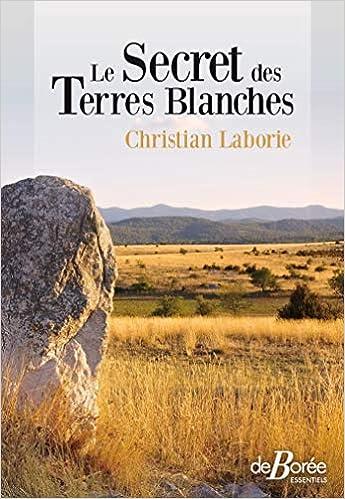 Amazon Fr Le Secret Des Terres Blanches Christian
