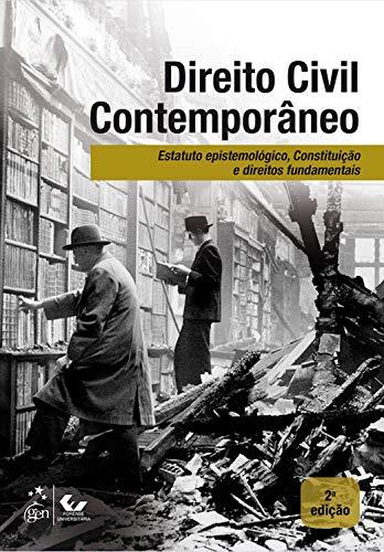 Direito Civil Contemporâneo: Estatuto Epistemológico, Constituição e Direitos Fundamentais