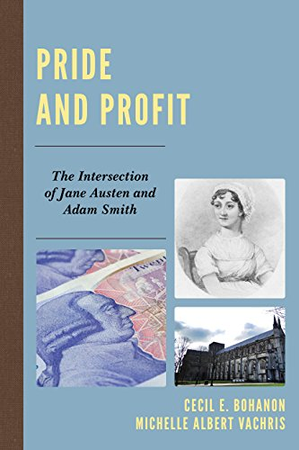 Pride and Profit: The Intersection of Jane Austen and Adam Smith (Capitalist Thought: Studies in Philosophy, Politics, and Economics)