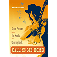 Calling Me Home: Gram Parsons and the Roots of Country Rock