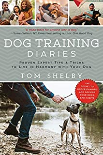 Book Cover: Dog Training Diaries: Proven Expert Tips & Tricks to Live in Harmony with Your Dog