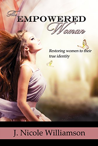 92ab89ad6 The Empowered Woman  Restoring women to their true identity by  Williamson