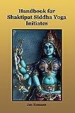 Handbook for Shaktipat Siddha Yoga Initiates