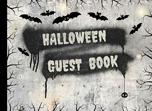 Halloween Guest Book: Spooky Sign In Party Guest Book with Decorated Pages and Place for Guest Names and -