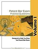 Patent Bar Exam Practice Questions - Vol