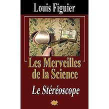 Les Merveilles de la science/Le Stéréoscope (French Edition)