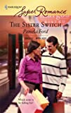 The Sister Switch, Pamela Ford, 0373714041