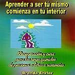 ¿Aprender a ser tu mismo; comienza en tu interior? (Spanish Edition) | Brenda Ehrler