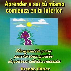 ¿Aprender a ser tu mismo; comienza en tu interior? (Spanish Edition) Audiobook