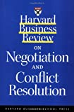 img - for Harvard Business Review on Negotiation and Conflict Resolution (A Harvard Business Review Paperback) book / textbook / text book