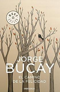 El camino de la felicidad par Jorge Bucay