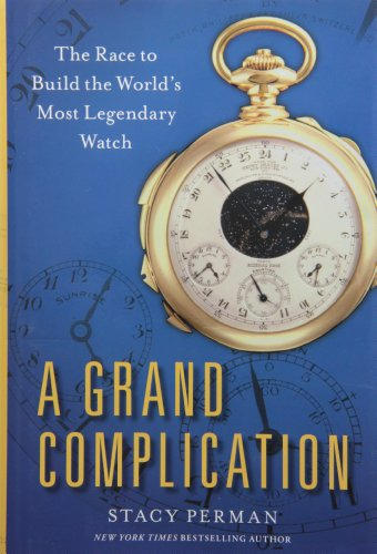 A Grand Complication: The Race to Build the World's Most Legendary (Pocket Rocket Races)