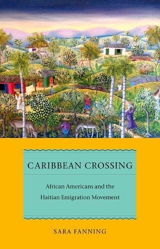 Caribbean Crossing: African Americans and the Haitian Emigration Movement (Early American Places)