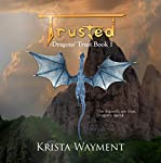 Trusted: Dragons' Trust, Book 1 | Krista Wayment