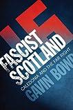 Facist Scotland, Gavin Bowd, 1780270526
