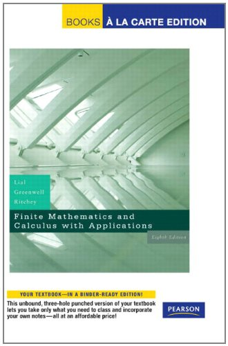 Finite Mathematics and Calculus with Applications, Books a la Carte Edition (8th Edition)