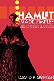 Hamlet Made Simple and Other Essays, David P. Gontar, 0985439491