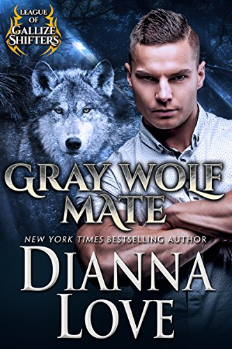 Gray Wolf Mate: League Of Gallize Shifters by [Love, Dianna]