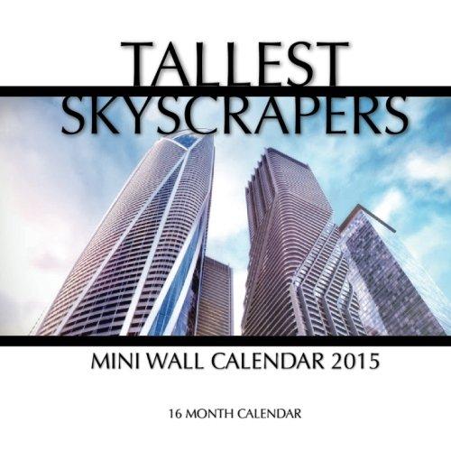 (Tallest Skyscrapers Mini Wall Calendar 2015: 16 Month)