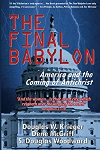 The Final Babylon: America and the Coming of Antichrist